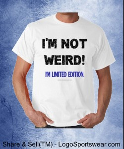 I'M NOT WEIRD T - Gildan Adult T-shirt Design Zoom